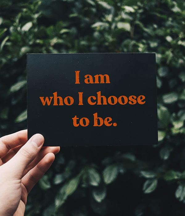 I am who I choose to be